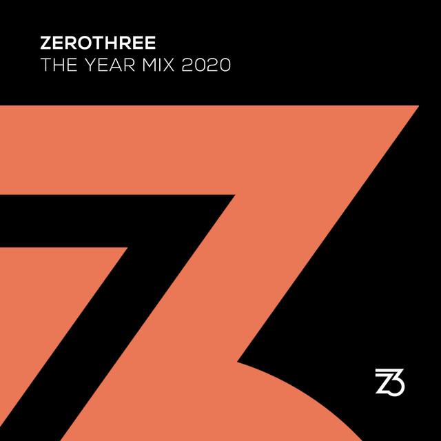 Zerothree The Year Mix 2020 (DJ Mix)
