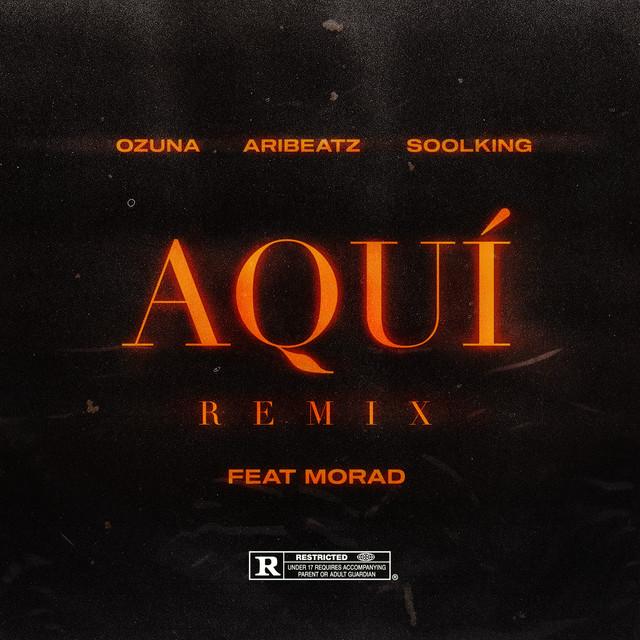 Aquí (feat. Ozuna, Soolking & Morad) [Remix]