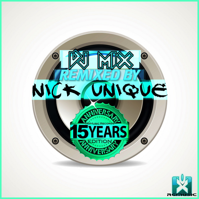 Rgmusic Records 15 Years Anniversary Edition (DJ Mix Remixed by Nick Unique)