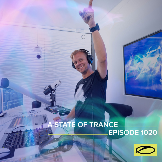ASOT 1020 - A State Of Trance Episode 1020 (Including A State Of Trance Showcase - Mix 025: Maarten de Jong)