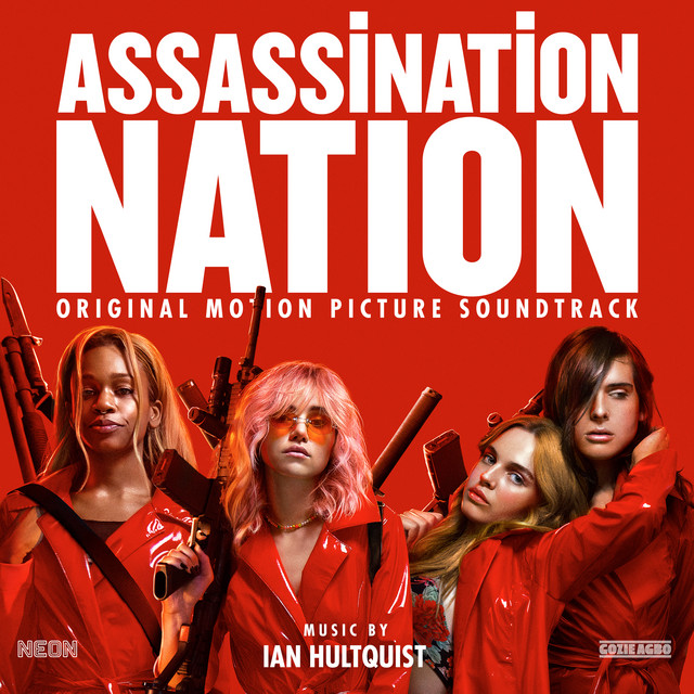 Assassination Nation (Original Motion Picture Soundtrack) by Ian Hultquist