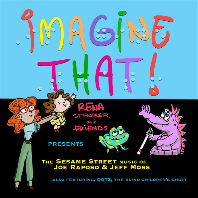 Imagine That! The Sesame Street Music of Joe Raposo & Jeff Moss by Rena Strober