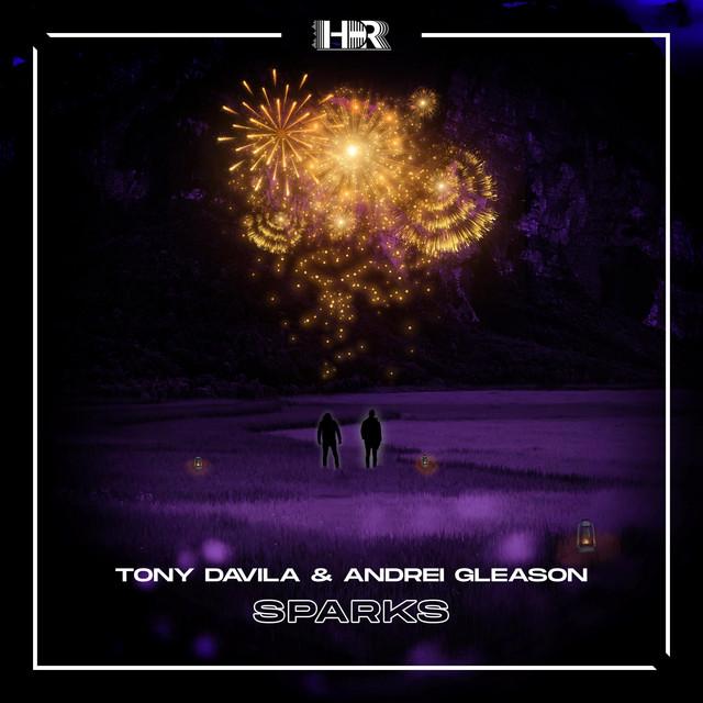 Tony Davila & Andrei Gleason - Sparks Image