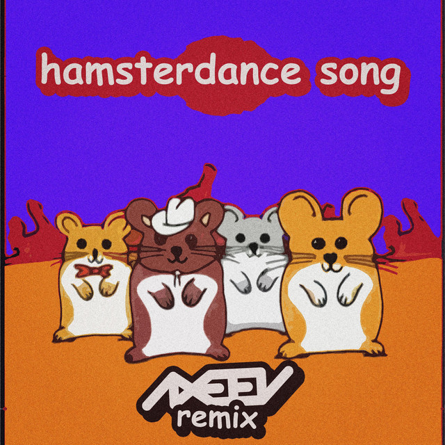 The Hamsterdance Song (Axeev Remix) by Hampton The Hampster