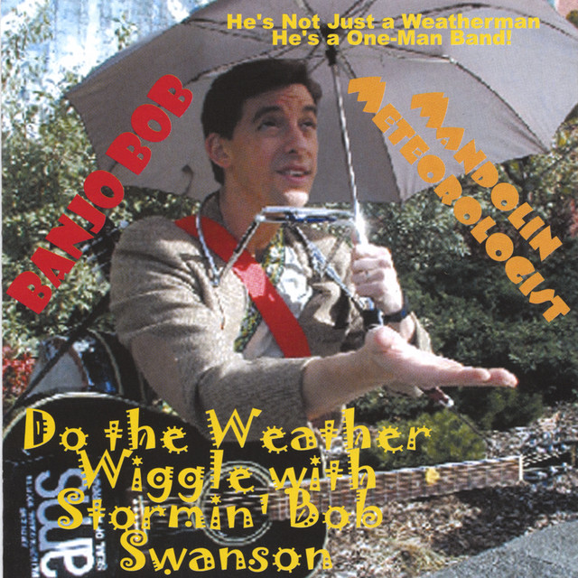 Do the Weather Wiggle with Stormin' Bob Swanson by Bob Swanson