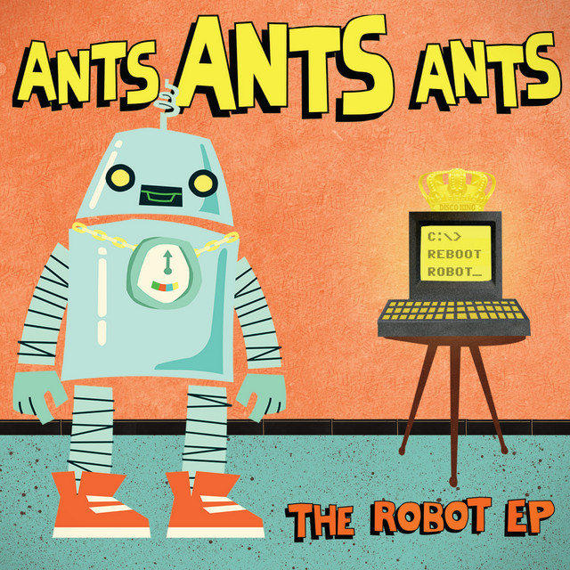 The Robot EP by Ants Ants Ants