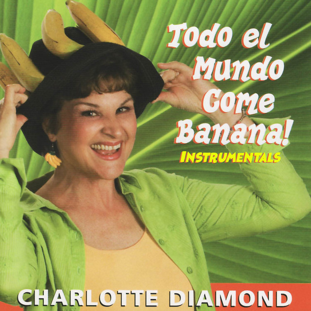 Todo el Mundo Come Banana (Instrumentals) by Charlotte Diamond