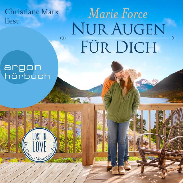 Nur Augen für dich - Lost in Love. Die Green-Mountain-Serie, Band 11 (Ungekürzt)