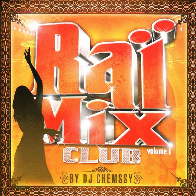 Raï Mix Club, Vol. 1 (Mixed By DJ Chemssy)
