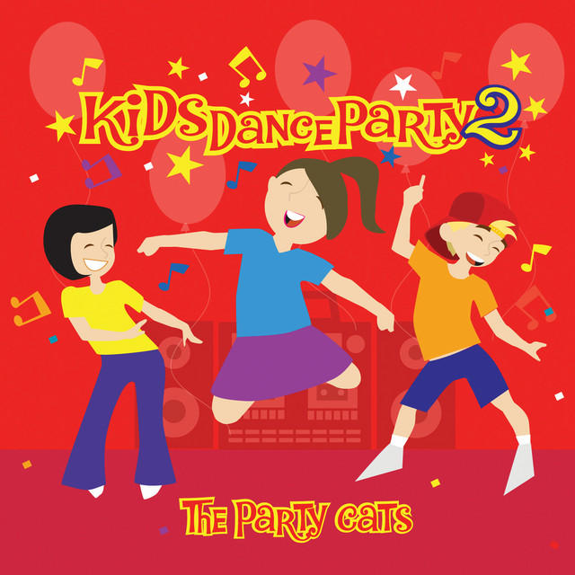 Kids Dance Party 2 by The Party Cats