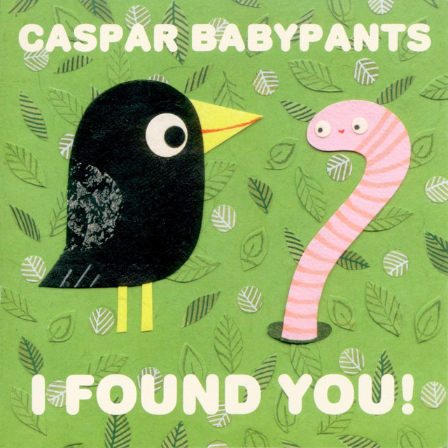 I Found You! by Caspar Babypants