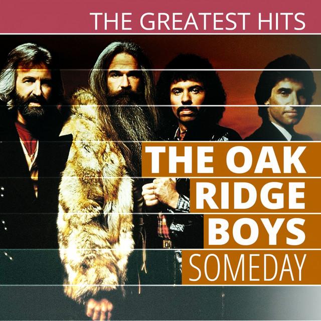 THE GREATEST HITS: The Oak Ridge Boys - Someday
