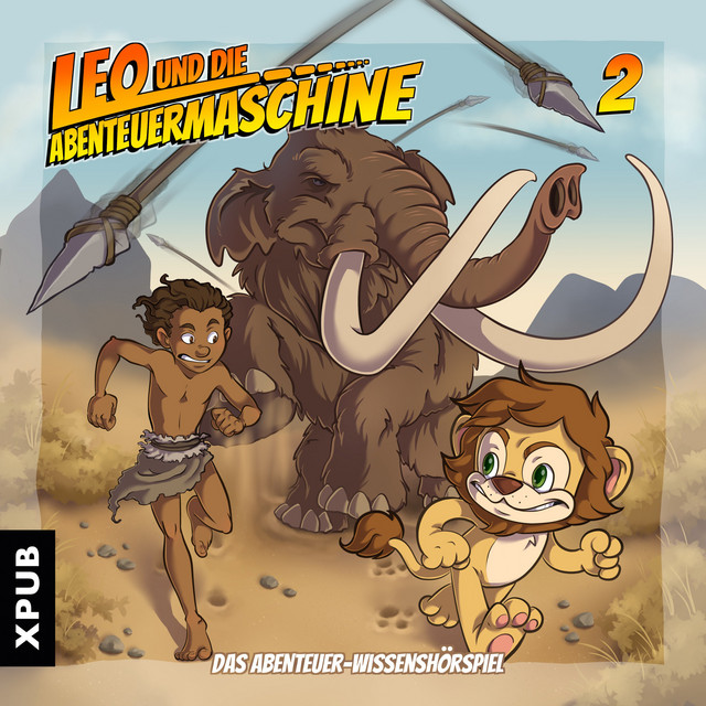Leo und die Abenteuermaschine, Folge 2 (Das Abenteuer-Wissenshörspiel) Cover