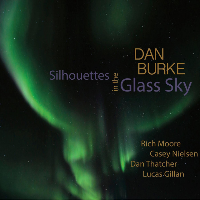 Silhouettes in the Glass Sky (feat. Rich Moore, Casey Nielsen, Dan Thatcher & Lucas Gillan)