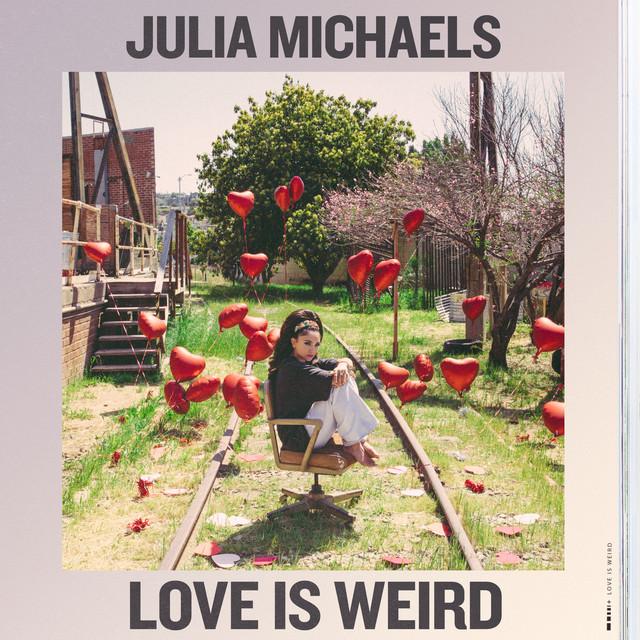 Love Is Weird by Julia Michaels