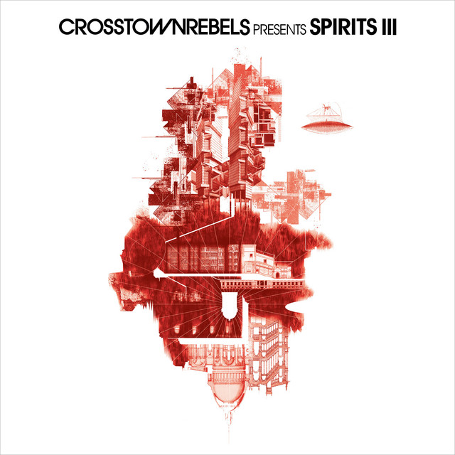 Crosstown Rebels present SPIRITS III (Mixed by Damian Lazarus)