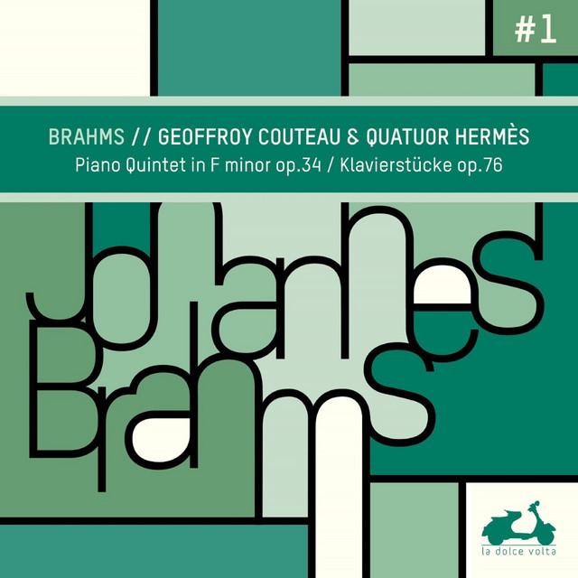 Brahms: Piano Quintet in F Minor, Op. 34 & Klavierstücke, Op. 76