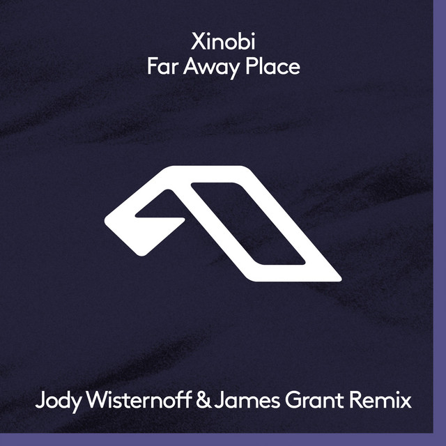 Far Away Place - Jody Wisternoff & James Grant Remix