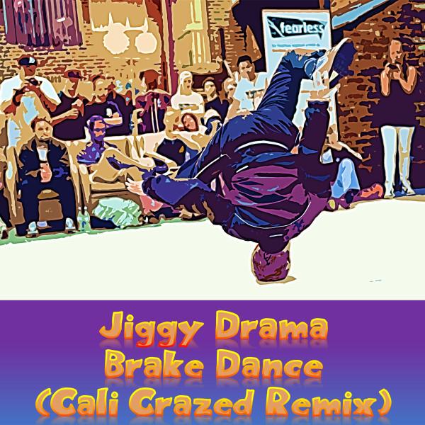 Brake Dance (Cali Crazed Remix)