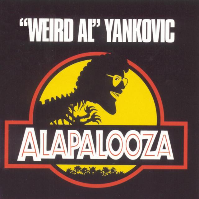 """Alapalooza by """"Weird Al"""" Yankovic"""