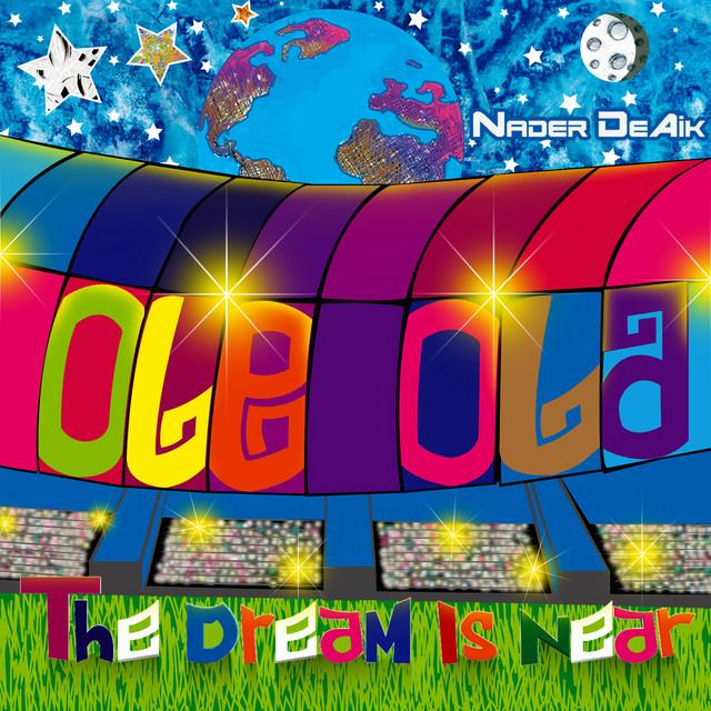 Ole Ola, The Dream is Near