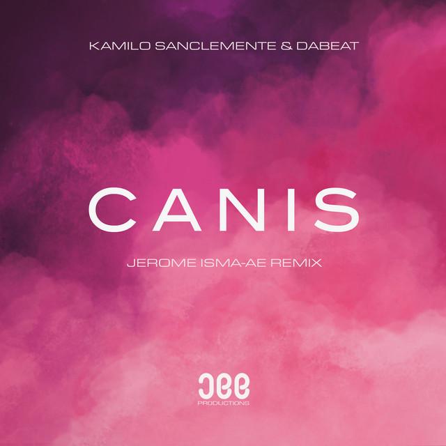 Canis - Jerome Isma-Ae Remix