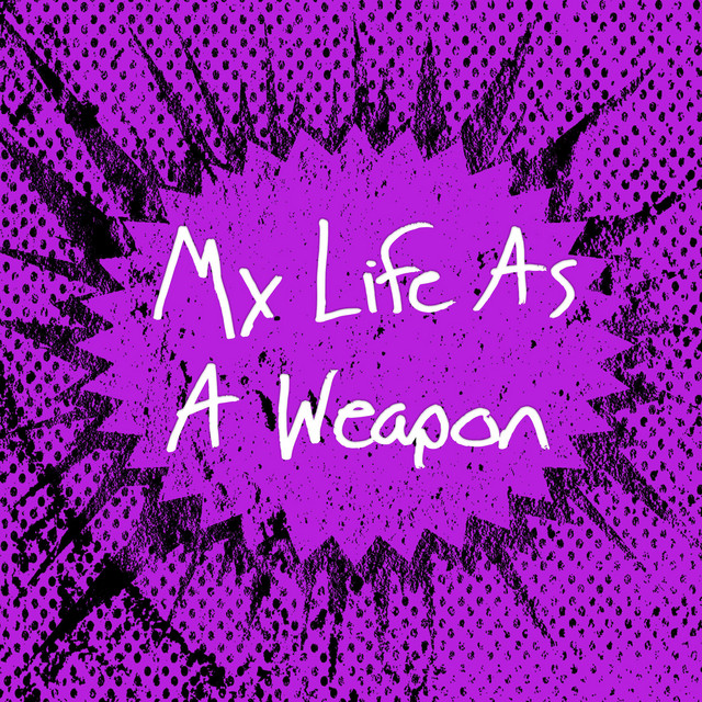 My Life As a Weapon