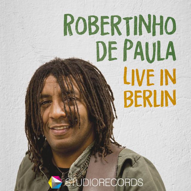 Robertinho De Paula - Live in Berlin