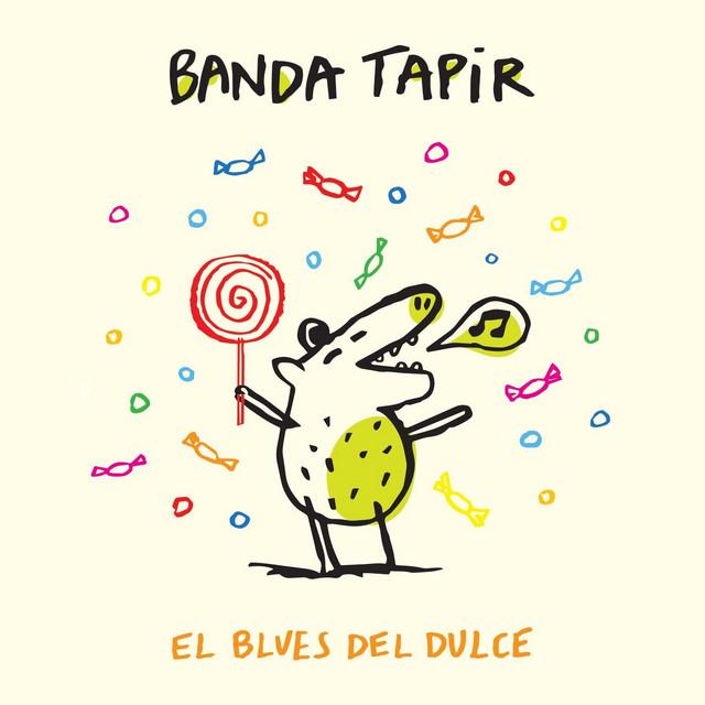 El Blues del Dulce by Banda Tapir