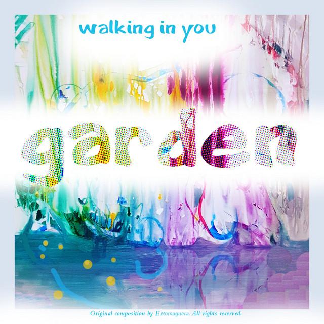 Garden, Walking in YOU