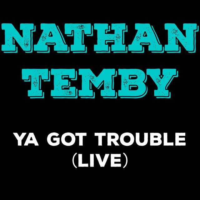 Ya Got Trouble (Live)