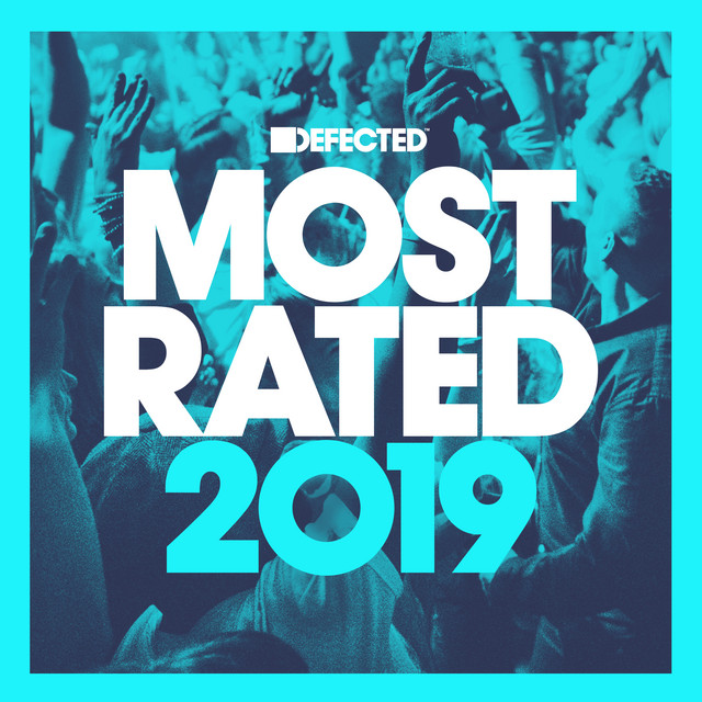Defected Presents Most Rated 2019 (Mixed)