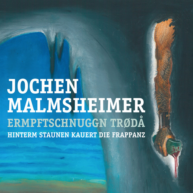 Hinterm Staunen kauert die Frappanz – Jochen Malmsheimer