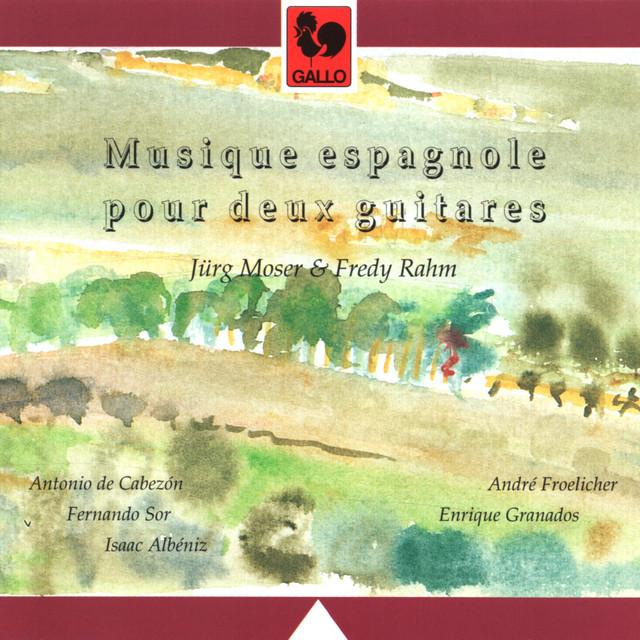 Cabezón, Sor, Albéniz, Granados & Froelicher: Musique espagnole pour deux guitares (Spanish Music for Guitar Duo)