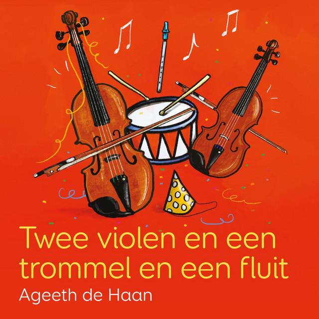 Twee Violen En Een Trommel En Een Fluit by Ageeth De Haan