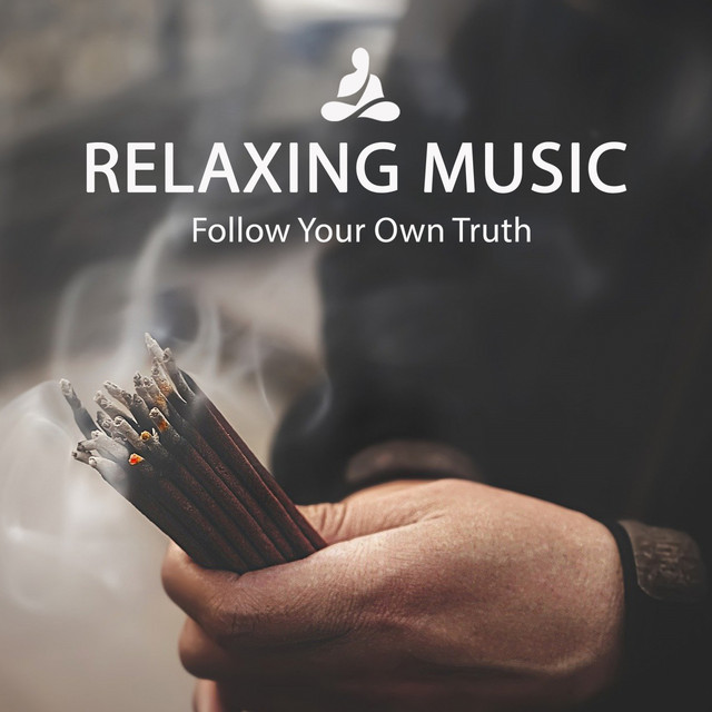 Relaxing Music (Follow Your Own Truth)