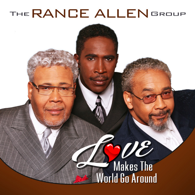 The Rance Allen Group - Love Makes The World Go Around