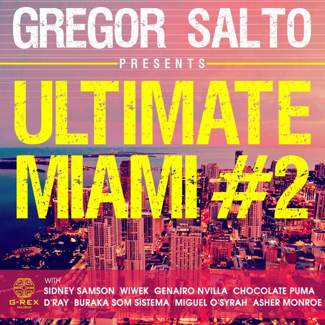 Gregor Salto & Genairo Nvilla - Gregor Salto Ultimate Miami 2