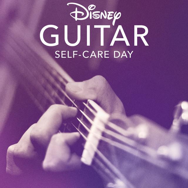 Disney Guitar: Self-Care Day