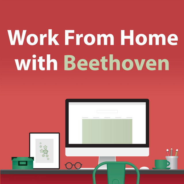 Work From Home With Beethoven
