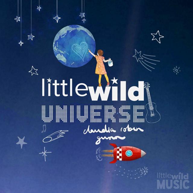 Little Wild Universe by Claudia Robin Gunn