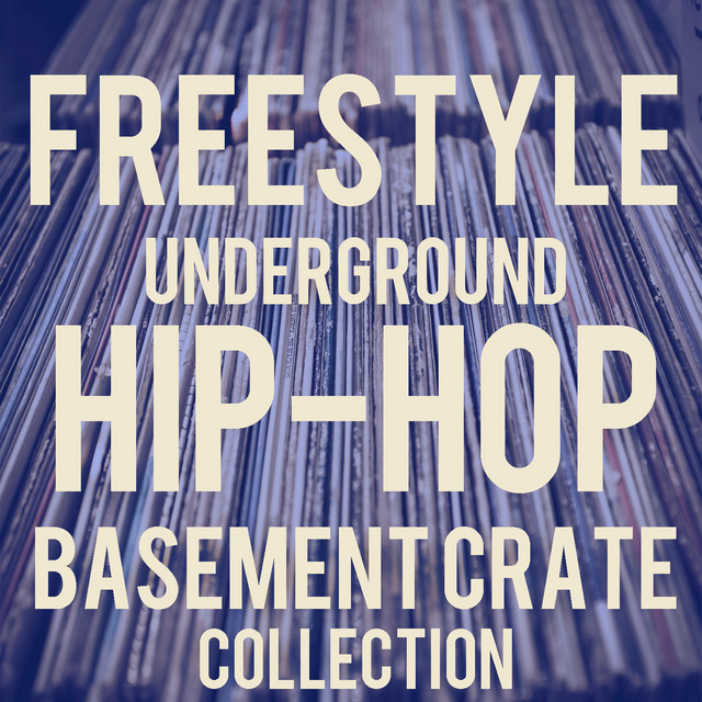 Freestyle Hip-Hop Basement Crates: The Best Old-School Underground Freestyle Featuring Ike P, Talib Kweli, Supernatural, Toxic, Wiseguy, Ray Rip Ya'll, & More!
