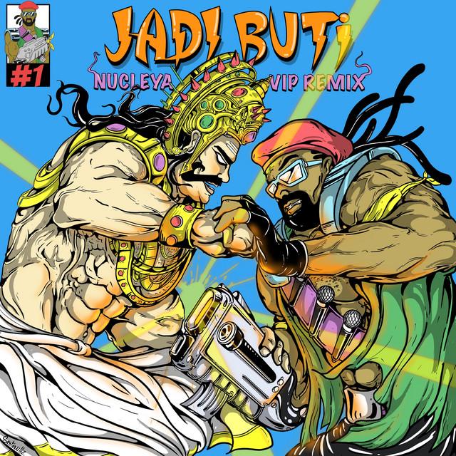 Jadi Buti (feat. Rashmeet Kaur) [Nucleya VIP Remix]