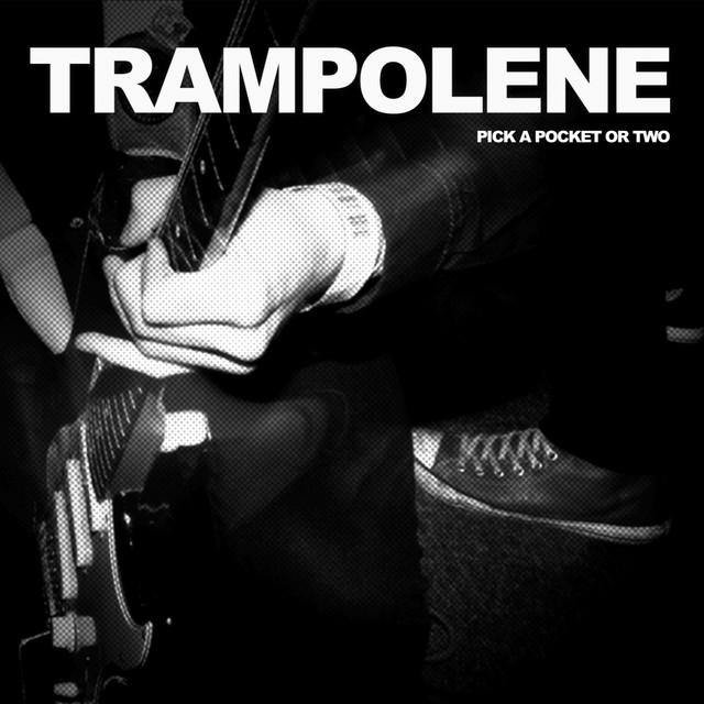 Trampolene  Pick a Pocket or Two - Loud Side :Replay