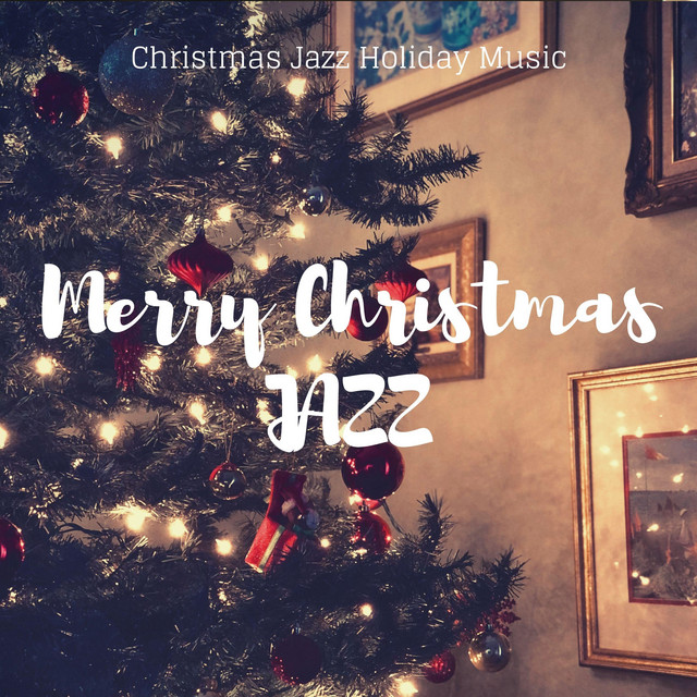 Merry Christmas Jazz (Cosy Winter Lounge)