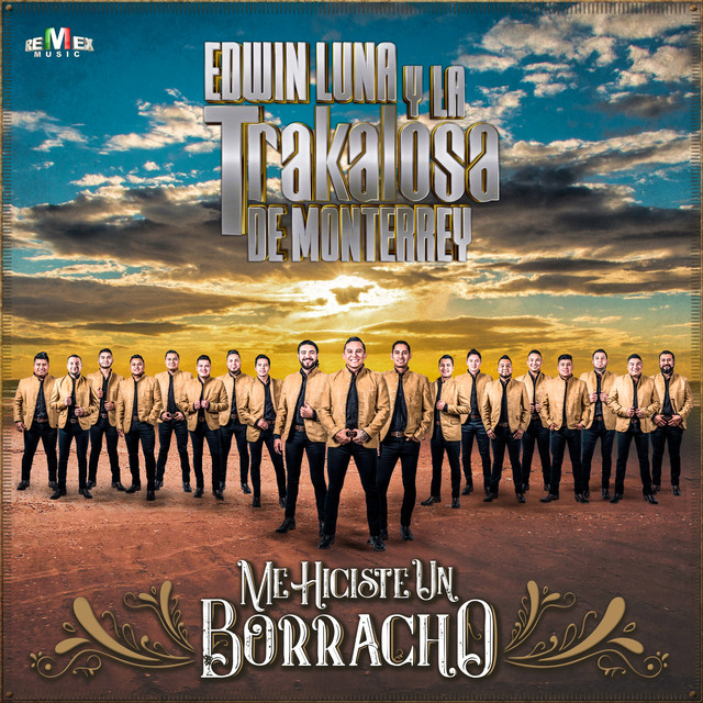 Edwin Luna y La Trakalosa de Monterrey Me Hiciste un Borracho acapella