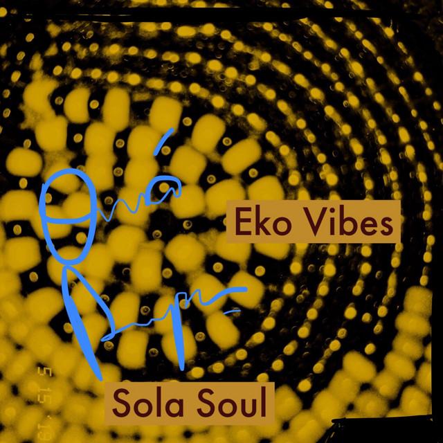 Sola Soul - Eko Vibes [Explicit]