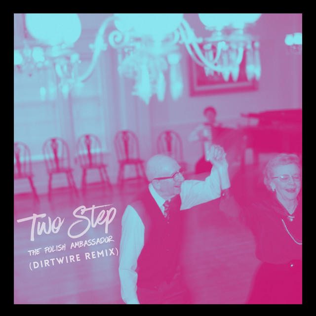 Two Step (Dirtwire Remix)