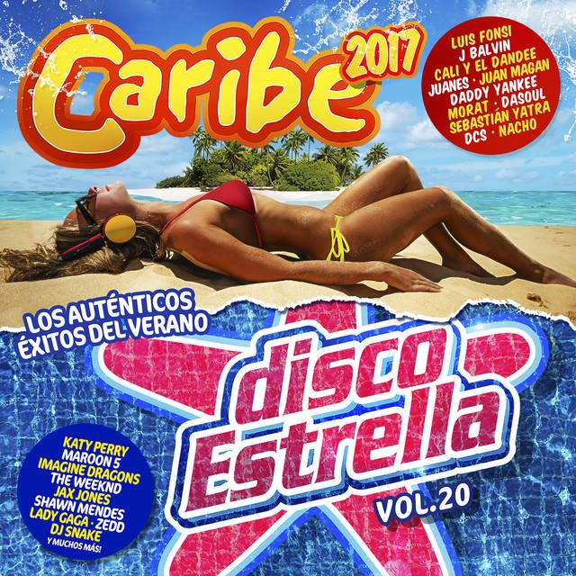 Caribe 2017 + Disco Estrella, Vol. 20 (Los Auténticos Éxitos Del Verano 2017)