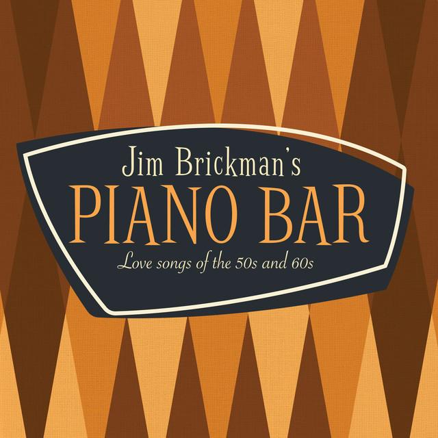 Jim Brickman's Piano Bar: 30 Love Songs Of The 50s & 60s